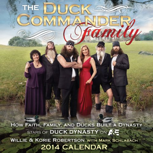 The Duck Commander Family 2014 Day-to-Day Calendar: How Faith, Family, and Ducks Built a Dynasty: Willie & Korie Robertson: 9781449449865: Amazon.com: Books