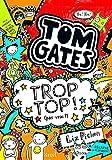 Tom Gates, Tome 4 : Trop top (pas vrai ?)