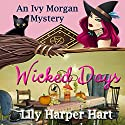 Wicked Days: An Ivy Morgan Mystery Book 1 (       UNABRIDGED) by Lily Harper Hart Narrated by Angel Clark