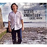 Cruel Riverby Steve Knightley