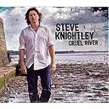Cruel Riverby Steve Knightley