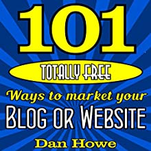 101 Totally Free Ways to Get Advertising for Your Website or Blog Audiobook by Dan Howe Narrated by Eddie Frierson
