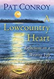img - for A Lowcountry Heart: Reflections on a Writing Life book / textbook / text book