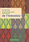 Dictionnaire insolite de l'Indon�sie par Clave-Celik