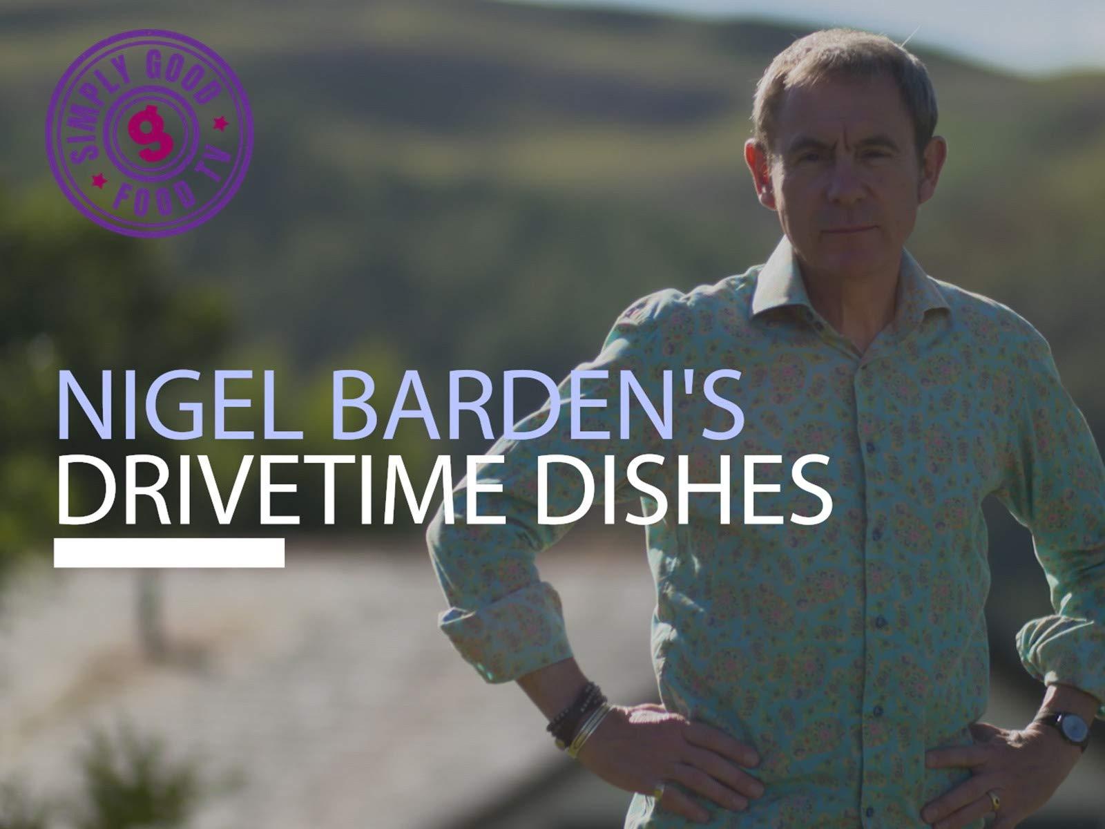 Nigel Barden's Drivetime Dishes - Season 1