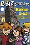 A to Z Mysteries: The Haunted Hotel (A Stepping Stone Book(TM))