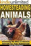 Homesteading Animals: Choosing the Be...