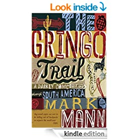 The Gringo Trail: A Darkly Comic Road Trip Through South America