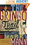 The Gringo Trail: A Darkly Comic Road...