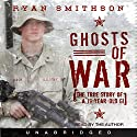Ghosts of War Audiobook by Ryan Smithson Narrated by Ryan Smithson