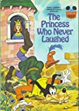 img - for Walt Disney Productions Presents the Princess Who Never Laughed (Disney's wonderful world of reading) book / textbook / text book