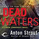 Dead Waters: Simon Canderous, Book 4  by Anton Strout Narrated by David DeVries