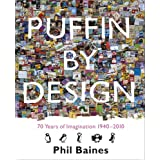 Puffin By Design: 2010 70 Years of Imagination 1940 - 2010by Phil Baines