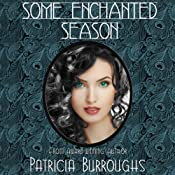 Some Enchanted Season | [Patricia Burroughs]