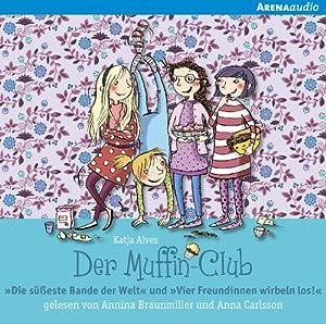 Die süßeste Bande der Welt / Vier Freundinnen wirbeln los (Der Muffin-Club 1 & 2) | Livre audio