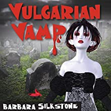 Vulgarian Vamp: Wendy Darlin Tomb Raider, Book 5 (       UNABRIDGED) by Barbara Silkstone Narrated by Laura Jennings