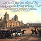 The Mexican-American War and Spanish-American War: The History of the Major Conflicts That Resulted in America's Expansion Across North America Hörbuch von  Charles River Editors Gesprochen von: Scott Clem