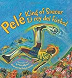 img - for Pele, King of Soccer/Pele, El rey del futbol by Brown, Monica Bilingual Edition [Hardcover(2008/12/23)] book / textbook / text book