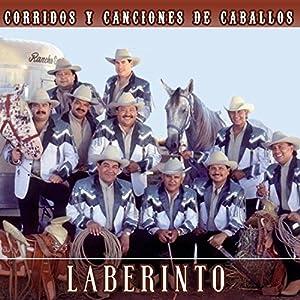 Laberinto - Corridos y Canciones de Caballos - Amazon.com