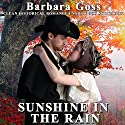 Sunshine in the Rain Audiobook by Barbara Goss Narrated by Cathy Schrecongost