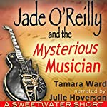 Jade O'Reilly and the Mysterious Musician: A Sweetwater Short Story | Tamara Ward