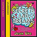 Secrets and Dreams Audiobook by Jean Ure Narrated by Jilly Bond