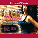 Gangsta Divas Audiobook by De'nesha Diamond Narrated by Krystal King, Karen Pittman, Simi Howe, Soozi Cheyenne, Lisa Smith, Shari Peele, Kentra Lynn