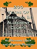 img - for 200 Years of Brewing in Allegheny County book / textbook / text book