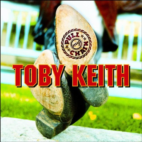 Toby Keith - Pull My Chain [enhanced Cd] - Zortam Music