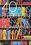 40 ans d'�dition fran�aise : Expositi...
