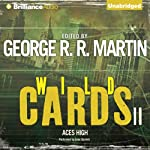 Wild Cards II: Aces High (       UNABRIDGED) by George R. R. Martin, Roger Zelazny, Pat Cadigan, Lewis Shiner, Walter Jon Williams Narrated by Luke Daniels