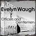 Officers and Gentlemen Hörbuch von Evelyn Waugh Gesprochen von: Christian Rodska