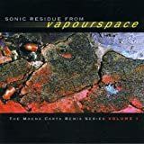 echange, troc Vapourspace - Sonic Residue From Vapourspace - The Magna Carta Remix Series Volume One