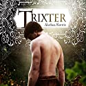 Trixter Audiobook by Alethea Kontis Narrated by Alastair Cameron