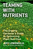 Teaming with Nutrients: The Organic