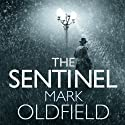 The Sentinel: Vengeance of Memory 1 (       UNABRIDGED) by Mark Oldfield Narrated by Nigel Carrington