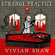 Strange Practice: A Dr Greta Helsing Novel Audiobook by Vivian Shaw Narrated by Suzannah Hampton