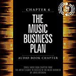 The Artist's Guide to Success in the Music Business (2nd edition): Chapter 6: The Music Business Plan | Loren Weisman