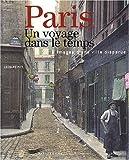 echange, troc Leonard Pitt - Paris un voyage dans le temps : Images d'une ville disparue