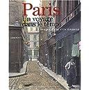 Paris un voyage dans le temps : Images d'une ville disparue