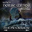 When Norse Winds Blow Audiobook by Margaret Rose Pickbourne Narrated by Georgina Tate