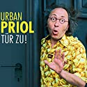 Tür zu! Hörspiel von Urban Priol Gesprochen von: Urban Priol