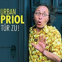 Tür zu!  von Urban Priol Gesprochen von: Urban Priol