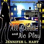 All Sleuth and No Play: Mackenzie & Mackenzie PI Mysteries, Book 2   Jennifer L. Hart