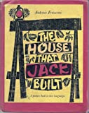 The House That Jack Built/ La Maison Que Jacques a Batie: A Picture Book in Two Languages