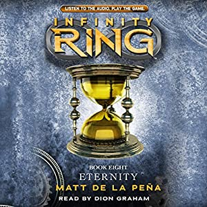 Infinity Ring, Book 8 - Matt de la Pena
