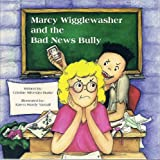 Marcy Wigglewasher and the Bad News Bully