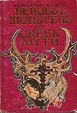 Heroes & Monsters of Greek Myth (0590015559) by Bernard Evslin