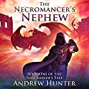 The Necromancer's Nephew: The Songreaver's Tale, Book 1 Audiobook by Andrew Hunter Narrated by Heath Allyn