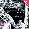 Witches (       UNABRIDGED) by Tracy Borman Narrated by Maggie Mash